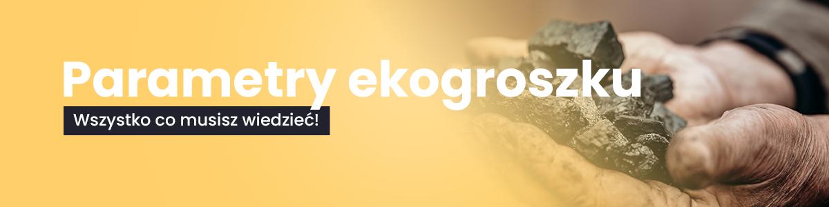 Parametry ekogroszku - Wszystko co musisz wiedzieć